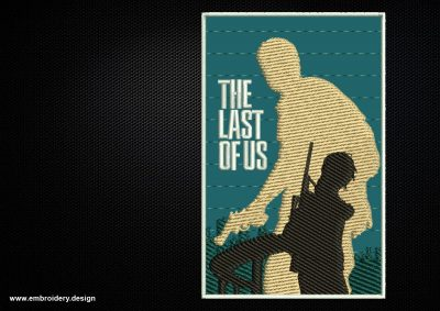 On the embroidery design The last of us -collage is shown  two main characters of this popular video game.