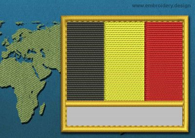 This Flag of Belgium Customizable Text  with a Gold border design was digitized and embroidered by www.embroidery.design.