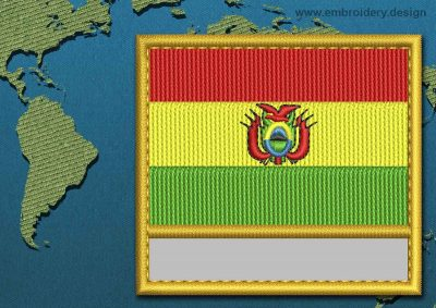 This Flag of Bolivia Customizable Text  with a Gold border design was digitized and embroidered by www.embroidery.design.
