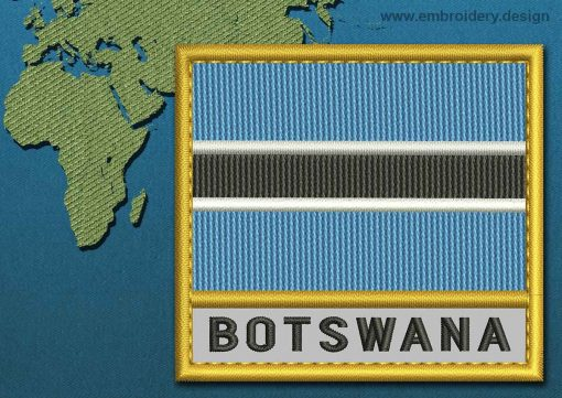 This Flag of Botswana Text with a Gold border design was digitized and embroidered by www.embroidery.design.