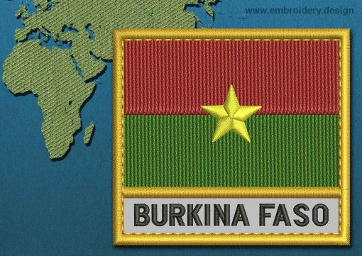 This Flag of Burkina Faso Text with a Gold border design was digitized and embroidered by www.embroidery.design.