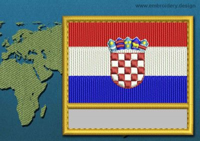 This Flag of Croatia Customizable Text  with a Gold border design was digitized and embroidered by www.embroidery.design.