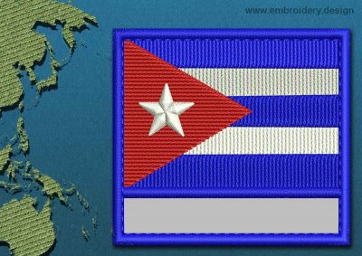 This Flag of Cuba Customizable Text  with a Colour Coded border design was digitized and embroidered by www.embroidery.design.