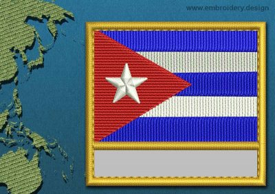 This Flag of Cuba Customizable Text  with a Gold border design was digitized and embroidered by www.embroidery.design.