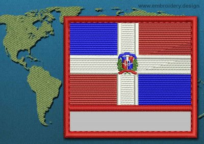 This Flag of Dominican Republic Customizable Text  with a Colour Coded border design was digitized and embroidered by www.embroidery.design.