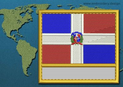 This Flag of Dominican Republic Customizable Text  with a Gold border design was digitized and embroidered by www.embroidery.design.