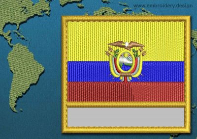 This Flag of Ecuador Customizable Text  with a Gold border design was digitized and embroidered by www.embroidery.design.