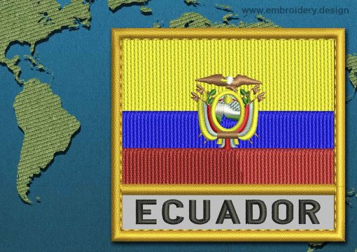 This Flag of Ecuador Text with a Gold border design was digitized and embroidered by www.embroidery.design.