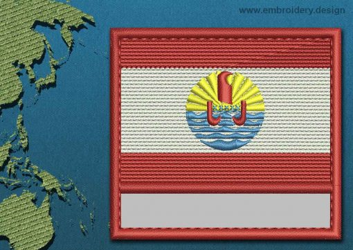 This Flag of French Polynesia Customizable Text  with a Colour Coded border design was digitized and embroidered by www.embroidery.design.