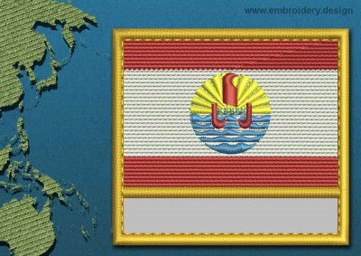 This Flag of French Polynesia Customizable Text  with a Gold border design was digitized and embroidered by www.embroidery.design.