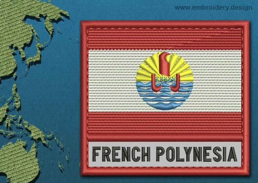 This Flag of French Polynesia Text with a Colour Coded border design was digitized and embroidered by www.embroidery.design.