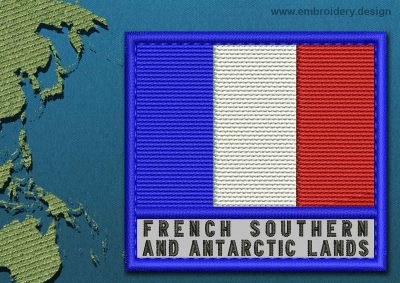 This Flag of French Southern and Antarctic Lands Text with a Colour Coded border design was digitized and embroidered by www.embroidery.design.