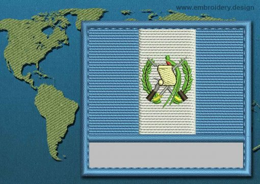 This Flag of Guatemala Customizable Text  with a Colour Coded border design was digitized and embroidered by www.embroidery.design.