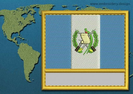 This Flag of Guatemala Customizable Text  with a Gold border design was digitized and embroidered by www.embroidery.design.