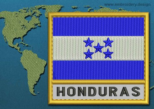 This Flag of Honduras Text with a Gold border design was digitized and embroidered by www.embroidery.design.