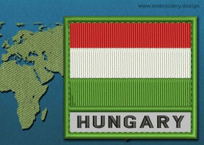 This Flag of Hungary Text with a Colour Coded border design was digitized and embroidered by www.embroidery.design.