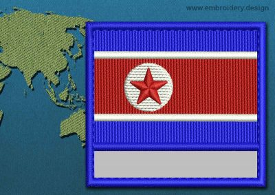 This Flag of Korea North Customizable Text  with a Colour Coded border design was digitized and embroidered by www.embroidery.design.