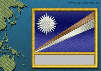 This Flag of Marshall Islands Customizable Text  with a Gold border design was digitized and embroidered by www.embroidery.design.