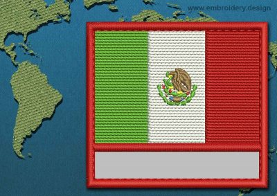 This Flag of Mexico Customizable Text  with a Colour Coded border design was digitized and embroidered by www.embroidery.design.