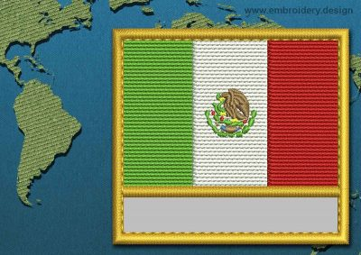 This Flag of Mexico Customizable Text  with a Gold border design was digitized and embroidered by www.embroidery.design.