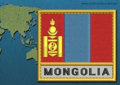 This Flag of Mongolia Text with a Gold border design was digitized and embroidered by www.embroidery.design.