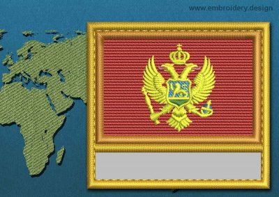This Flag of Montenegro Customizable Text  with a Gold border design was digitized and embroidered by www.embroidery.design.