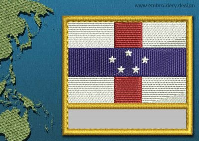 This Flag of Netherlands Antilles Customizable Text  with a Gold border design was digitized and embroidered by www.embroidery.design.