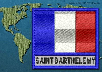 This Flag of Saint Barthelemy Text with a Colour Coded border design was digitized and embroidered by www.embroidery.design.