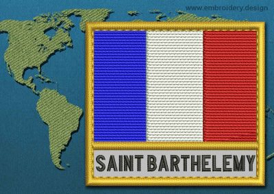 This Flag of Saint Barthelemy Text with a Gold border design was digitized and embroidered by www.embroidery.design.