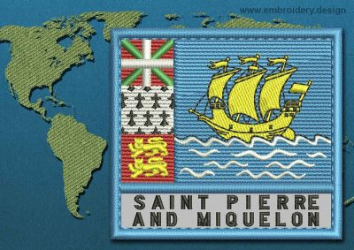 This Flag of Saint Pierre and Miquelon Text with a Colour Coded border design was digitized and embroidered by www.embroidery.design.