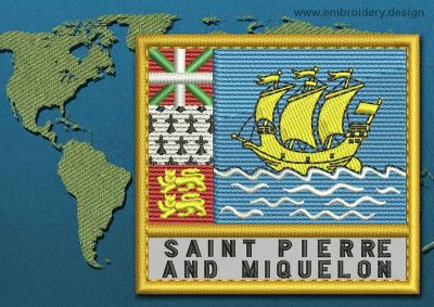 This Flag of Saint Pierre and Miquelon Text with a Gold border design was digitized and embroidered by www.embroidery.design.