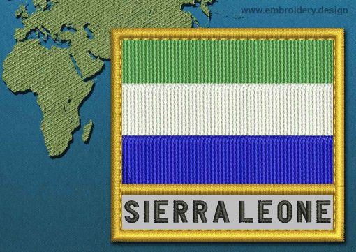 This Flag of Sierra Leone Text with a Gold border design was digitized and embroidered by www.embroidery.design.