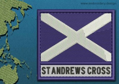 This Flag of St Andrews Cross Text with a Colour Coded border design was digitized and embroidered by www.embroidery.design.