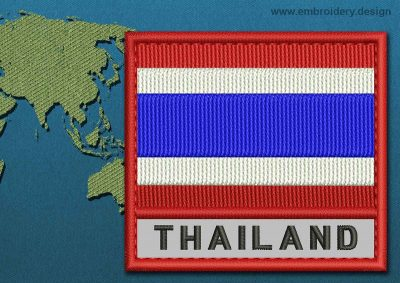 This Flag of Thailand Text with a Colour Coded border design was digitized and embroidered by www.embroidery.design.