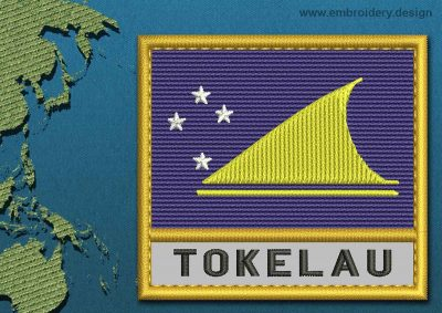 This Flag of Tokelau Text with a Gold border design was digitized and embroidered by www.embroidery.design.