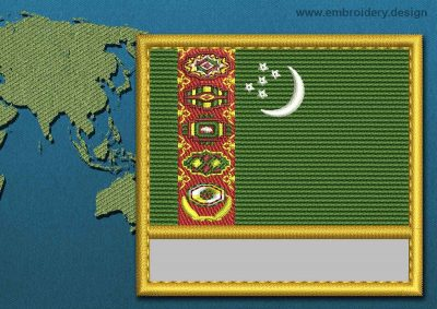 This Flag of Turkmenistan Customizable Text  with a Gold border design was digitized and embroidered by www.embroidery.design.