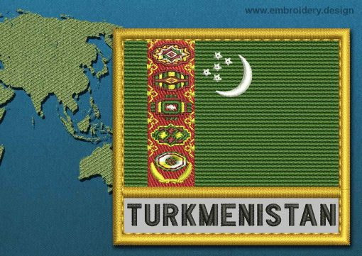 This Flag of Turkmenistan Text with a Gold border design was digitized and embroidered by www.embroidery.design.