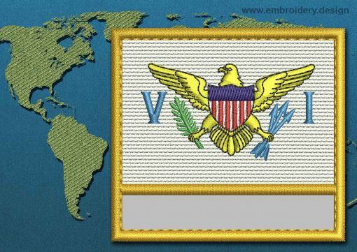 This Flag of Virgin Islands (US) Customizable Text  with a Gold border design was digitized and embroidered by www.embroidery.design.