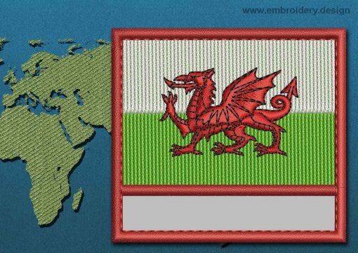 This Flag of Wales Customizable Text  with a Colour Coded border design was digitized and embroidered by www.embroidery.design.