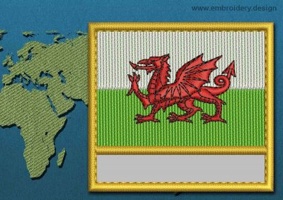 This Flag of Wales Customizable Text  with a Gold border design was digitized and embroidered by www.embroidery.design.