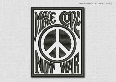 This Hippie Patch Make Love Not War design was digitized and embroidered by www.embroidery.design.