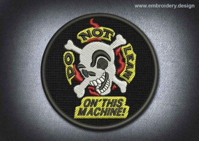This Skull Patch Do Not Learn On This Machine design was digitized and embroidered by www.embroidery.design.